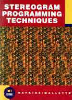 Stereogram Programming Techniques / Christopher D. Watkins and Vincent P. Mallette