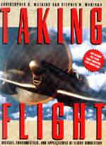 Taking Flight: History, Fundamentals and Applications of Flight Simulation / Christopher D. Watkins and Stephen R. Marenka